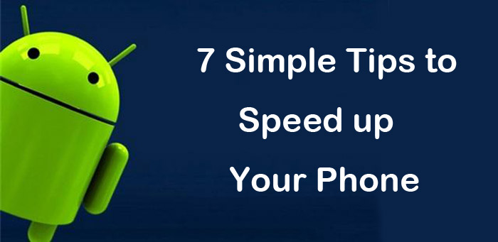 7-tips-to-speed-up-your-phone